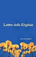Silvano Agosti, Lettere dalla Kirghisia   Noi Mamme