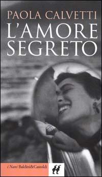 Paola Calvetti, L'amore segreto   Noi Mamme