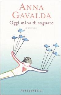 Anna Gavalda, Oggi mi va di sognare | Noi Mamme