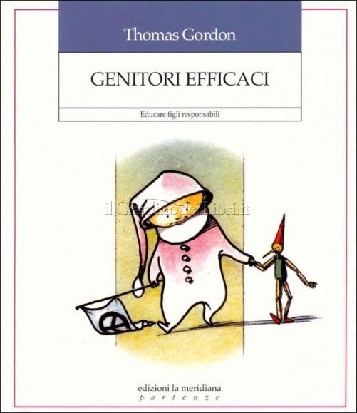 Genitori efficaci – educare figli responsabili di Thomas Gordon