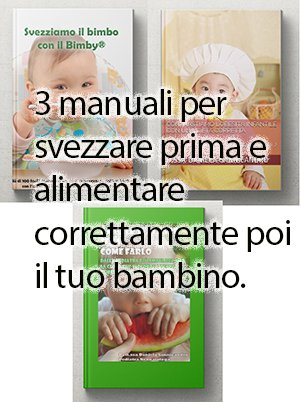 Svezziamo il bimbo con il bimby